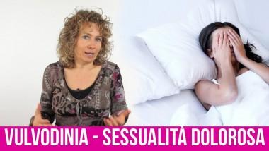 Rapporto Sessuale Doloroso: Cos'è davvero la Vulvodinia e perché se ne parla così poco
