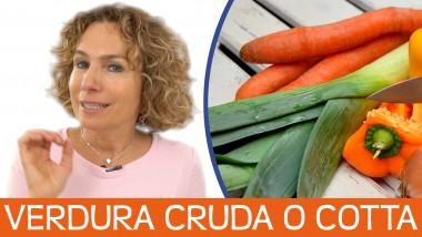 Verdura Cruda o Verdura Cotta: chiariamo cosa fa meglio!